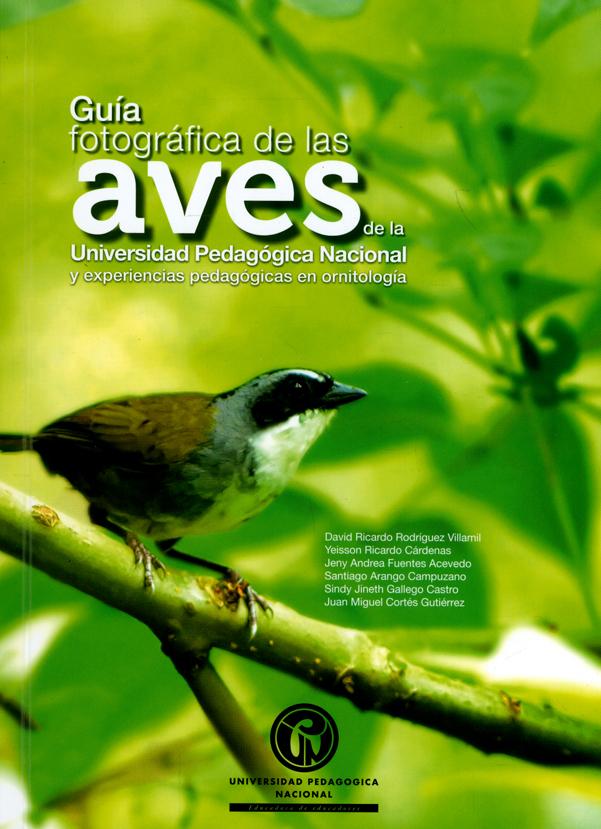 Guía fotográfica de las aves de la Universidad Pedagógica Nacional y experiencias pedagógicas en ornitología