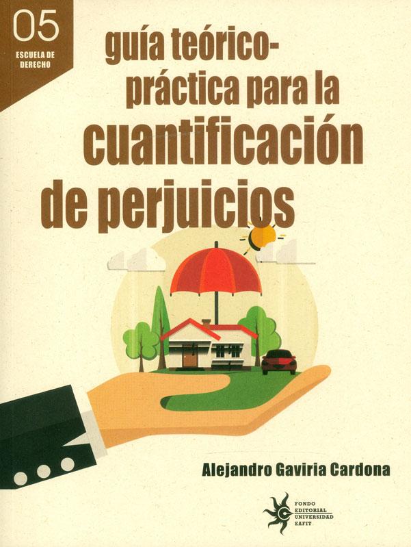 Guía teórico-práctica para la cuantificación de perjuicios