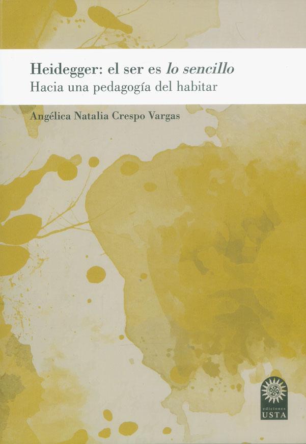 Heidegger: el ser es lo sencillo. Hacia una pedagogía del habitar