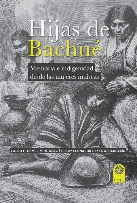 Hijas de Bachué. Memoria e indigenidad desde las mujeres muiscas