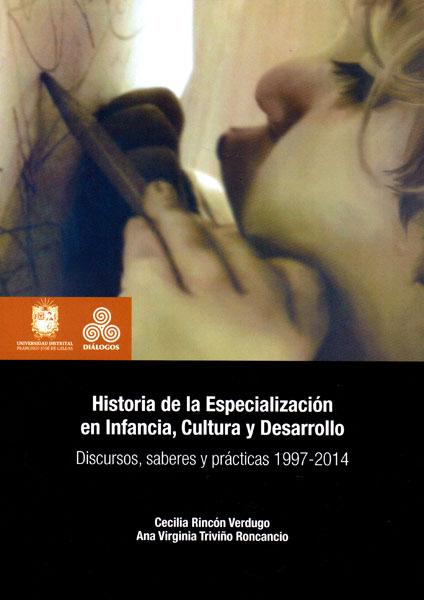 Historia de la Especialización en Infancia,Cultura y Desarrollo
