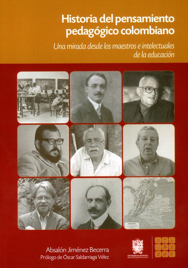 Historia del pensamiento pedagógico colombiano. Una mirada desde los maestros e intelectuales de la educación