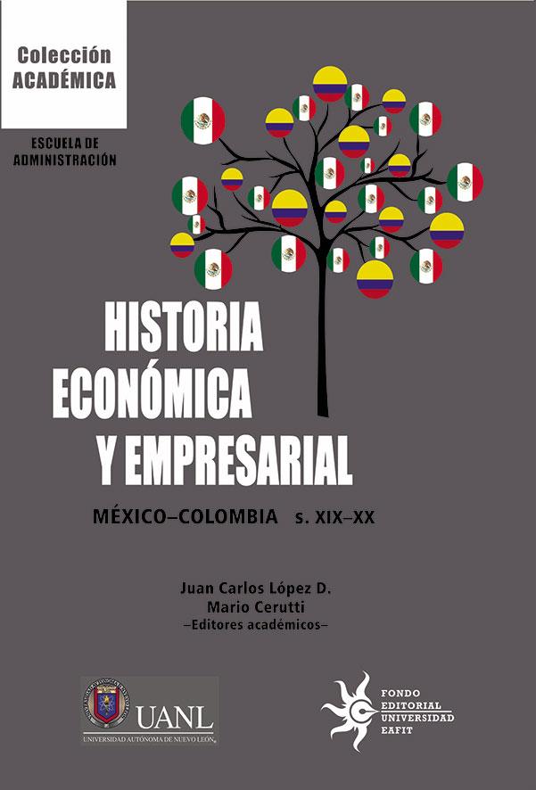 Historia económica y empresarial. México-Colombia S. XIX-XX