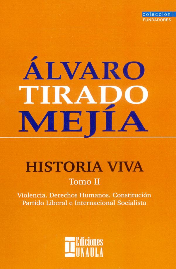 Historia viva Tomo II: Violencia, Derechos Humanos, Constitución, Partido Liberal e Internacional Socialista
