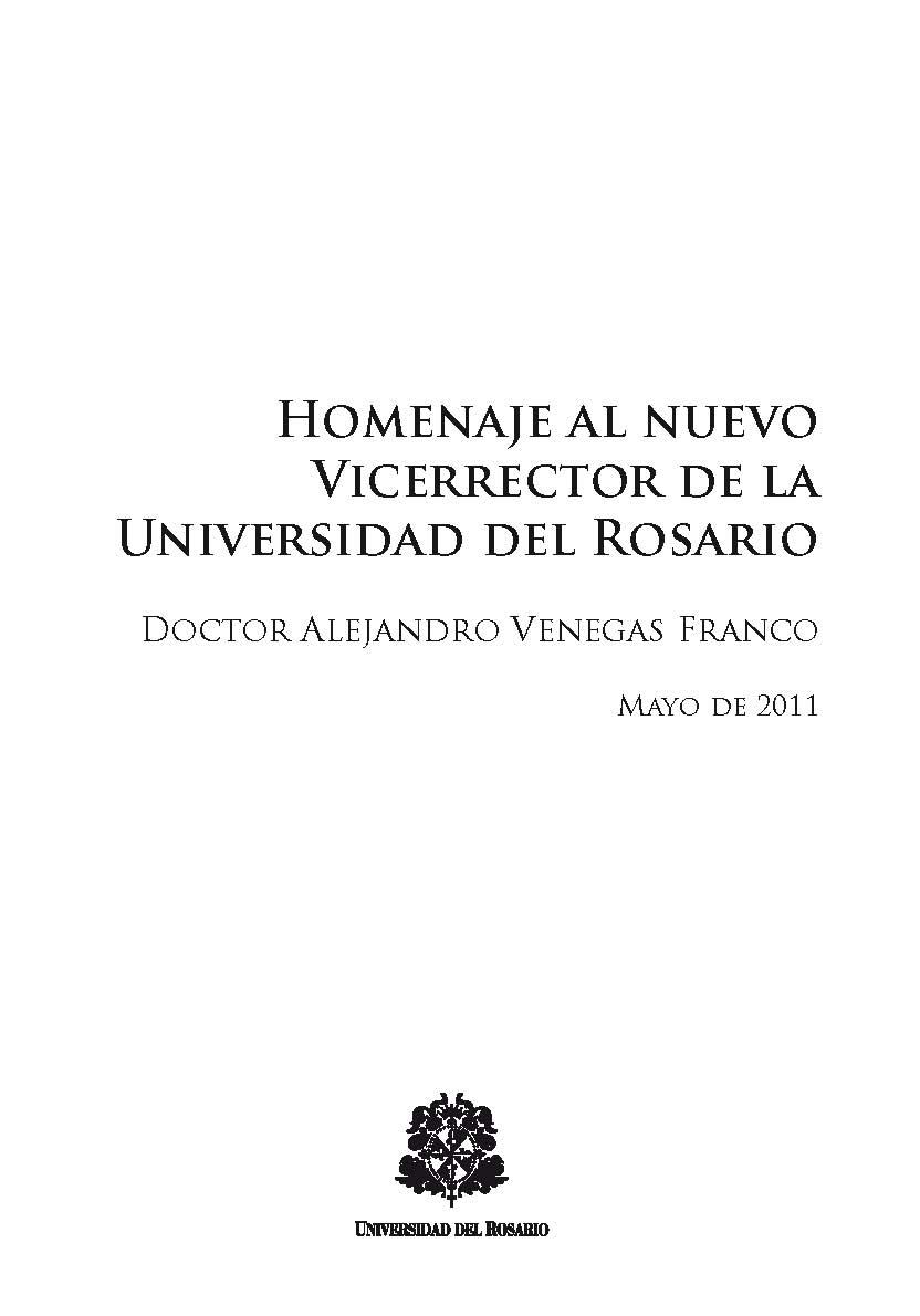 Homenaje al nuevo Vicerrector de la Universidad del Rosario. Doctor Alejandro Venegas Franco