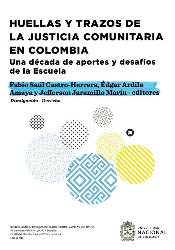 Huellas y trazos de la justicia comunitaria en Colombia: una década de aportes y desafíos de la Escuela