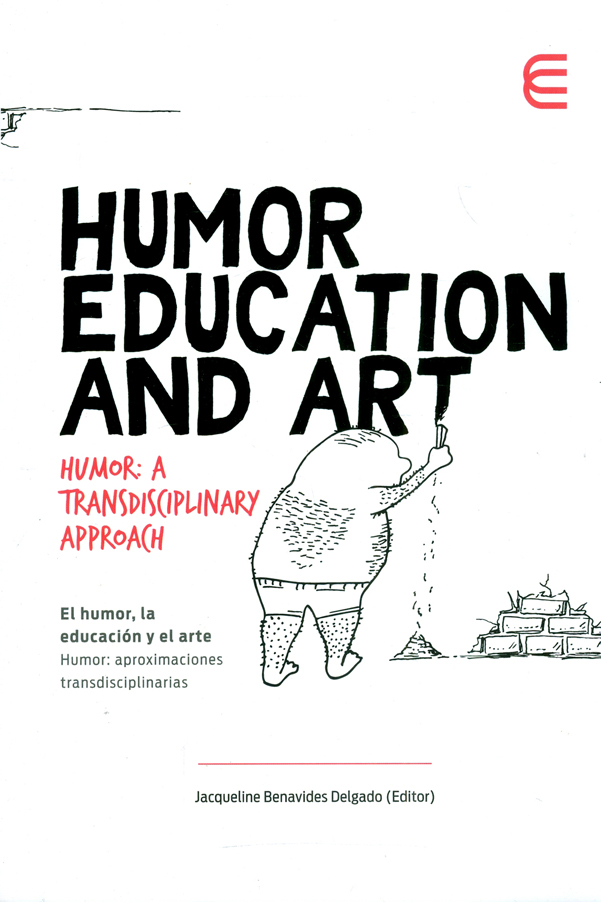 Humor education and art. Humor: A transdisciplinary approach. El humor, la educación y el arte. Humor: aproximaciones transdisciplinarias