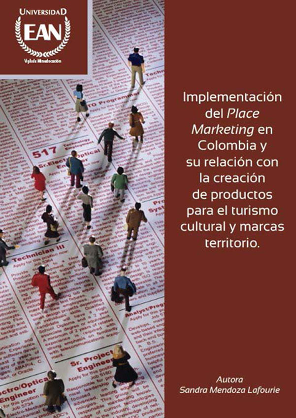 Implementación del Place Marketing en Colombia y su relación con la creación de productos para el turismo cultural y marcas territorio.
