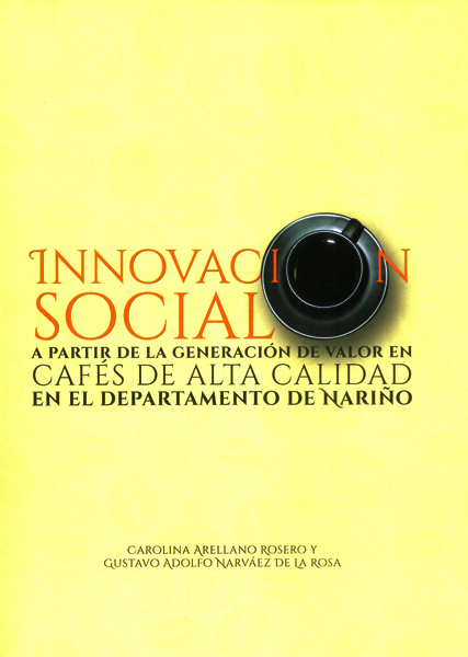 Innovación social a partir de la generación de valor en cafés de alta calidad en el departamento de Nariño