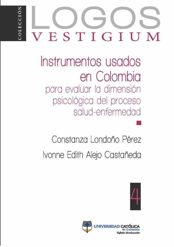 Instrumentos usados en Colombia para evaluar la dimensión psicológica del proceso salud-enfermedad