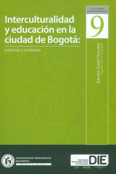 Interculturalidad y educación en la ciudad de Bogota: prácticas y contextos