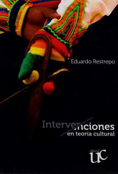 Intervenciones en teoría cultural