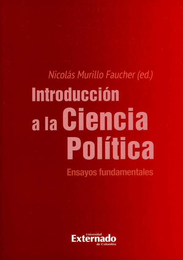 Introducción a la ciencia política: Ensayos fundamentales