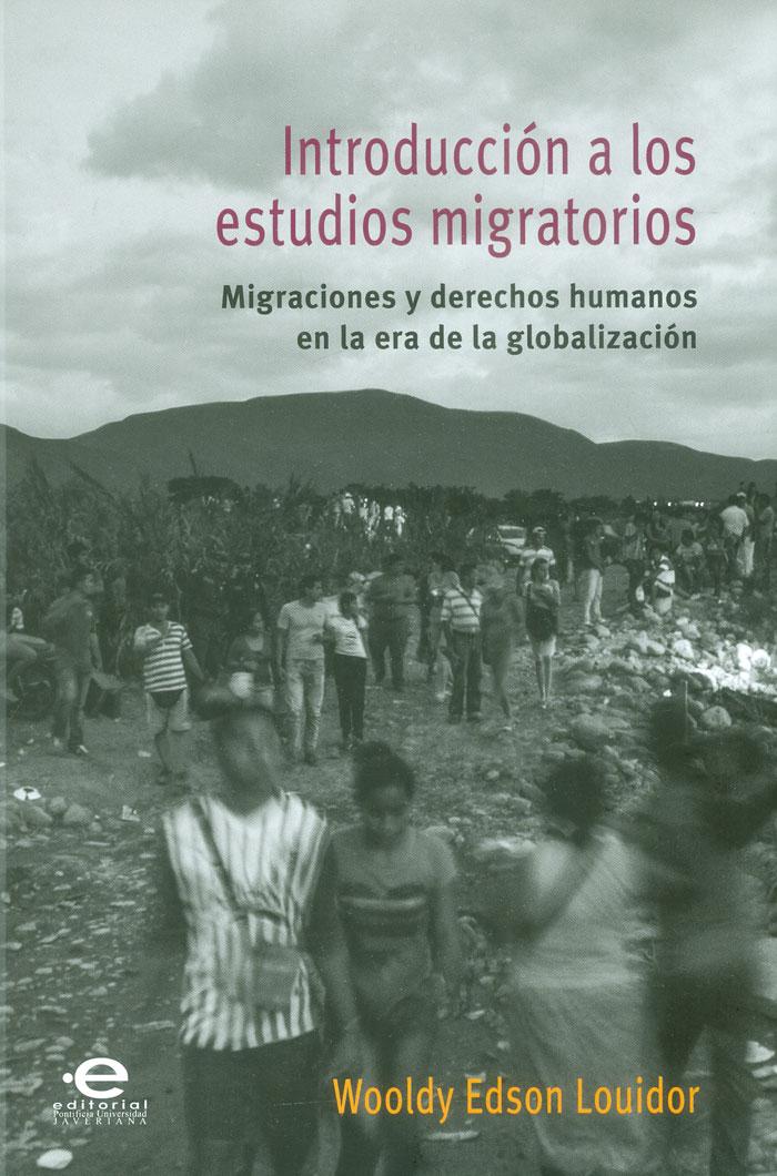 Introducción a los estudios migratorios: Migraciones y derechos humanos en la era de la globalización