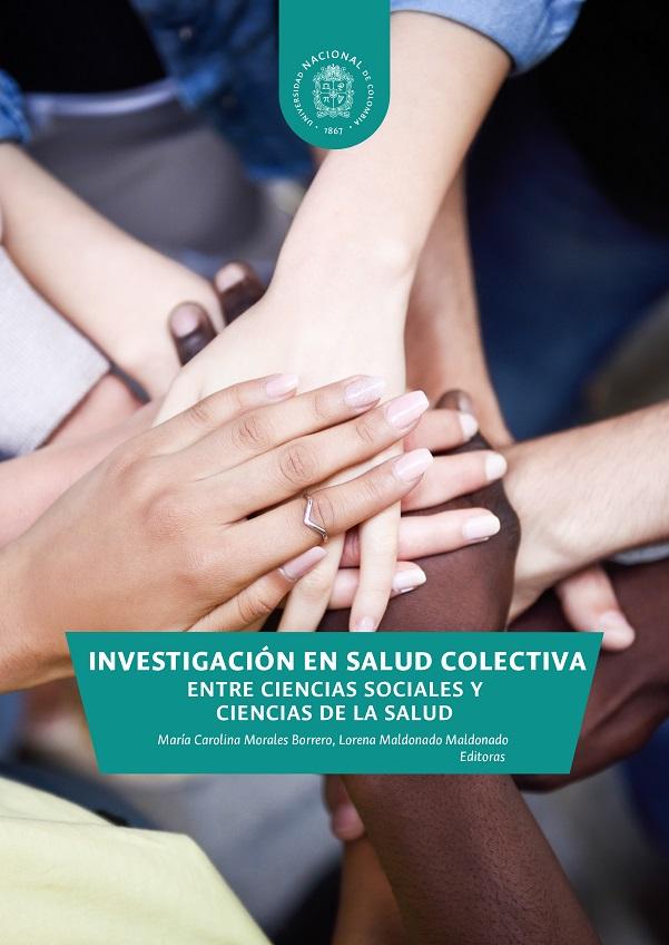 Investigación en salud colectiva. Entre ciencias sociales y ciencias de la salud