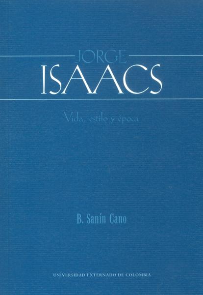Jorge Isaacs. Vida, estilo y época