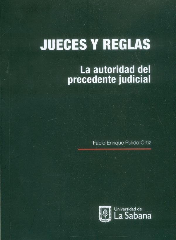 Jueces y reglas. La autoridad del precedente judicial