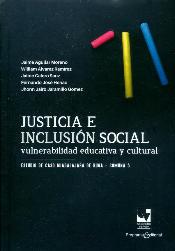 Justicia e inclusión social. Vulnerabilidad educativa y cultural. Estudio de caso Gaudalajara de Buga-Comuna 5