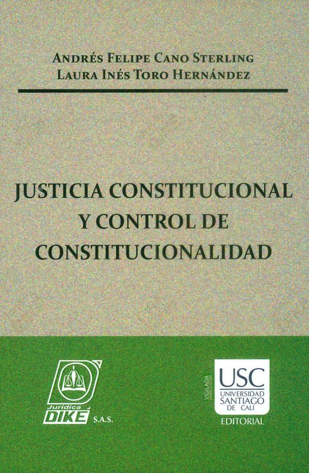 Justicia constitucional y control de constitucionalidad