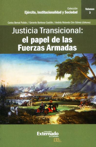 Justicia transicional: el papel de las Fuerzas Armadas. Vol III