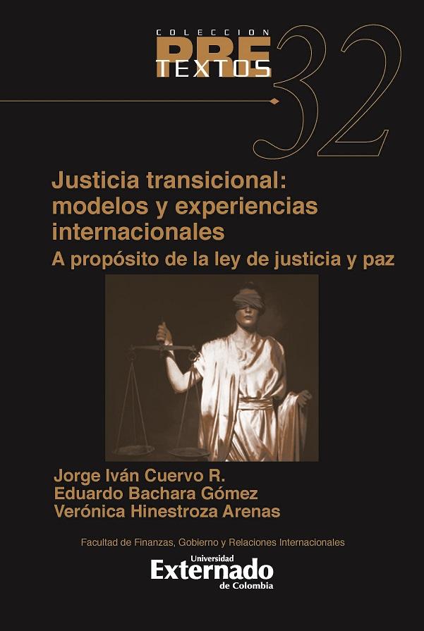 Justicia transicional: Modelos y experiencias internacional. A propósito de la ley de justicia y paz