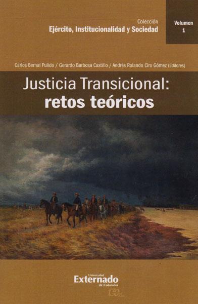 Justicia transicional: Retos teóricos  Vol. I
