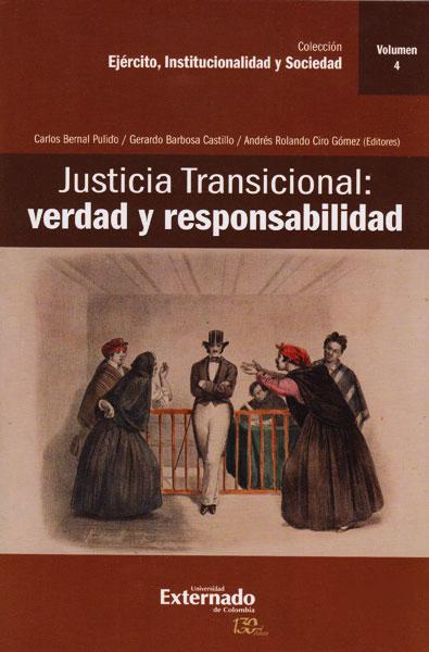 Justicia transicional: Verdad y responsabilidad Vol. IV