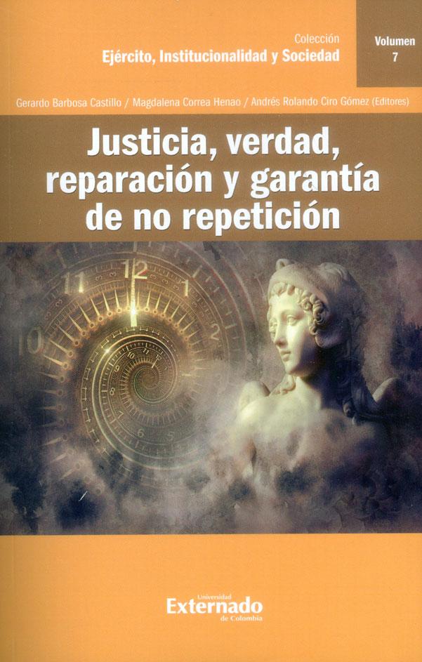 Justicia, verdad, reparación y garantía de no repetición Volumen 7