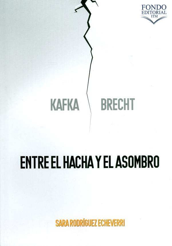 Kafka y Brecht, entre el hacha y el asombro
