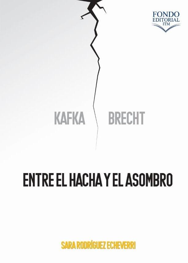 Kafka y Brecht. Entre el hacha y el asombro