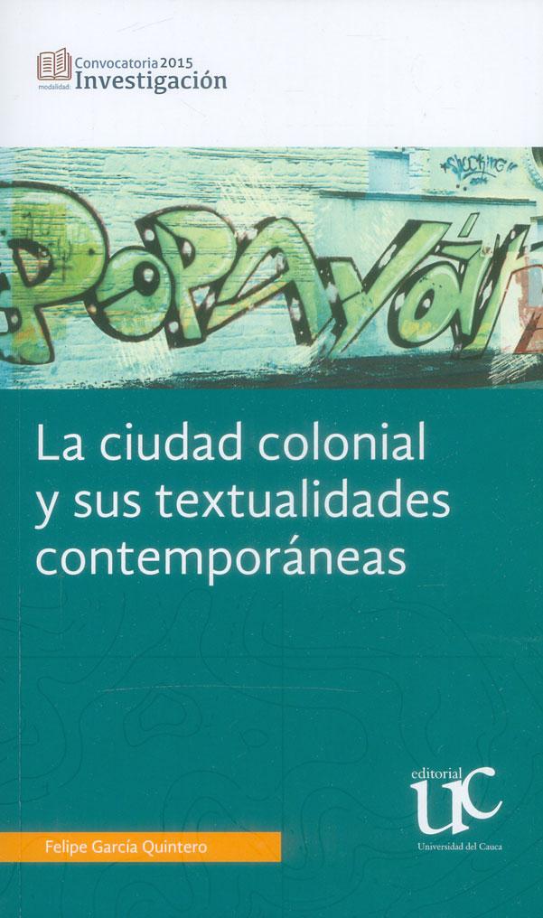La ciudad colonial y sus textualidades contemporáneas