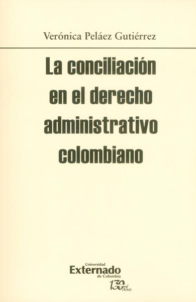 La conciliación en el derecho administrativo colombiano