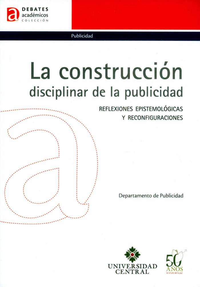 La construcción disciplinar de la publicidad: Reflexiones epistemológicas y reconfiguraciones