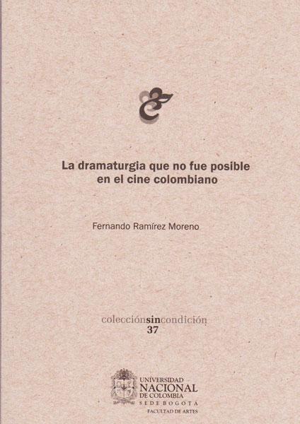 La dramaturgia que no fue posible en el cine colombiano