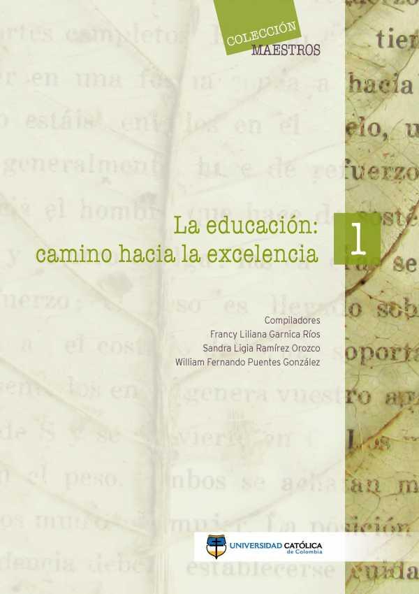 La educación: camino hacia la excelencia 1