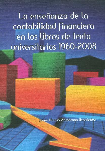 La enseñanza de la contabilidad financiera en los libros de texto universitarios 1960-2008