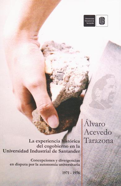 La experiencia histórica del cogobierno en la Universidad Industrial de Santander
