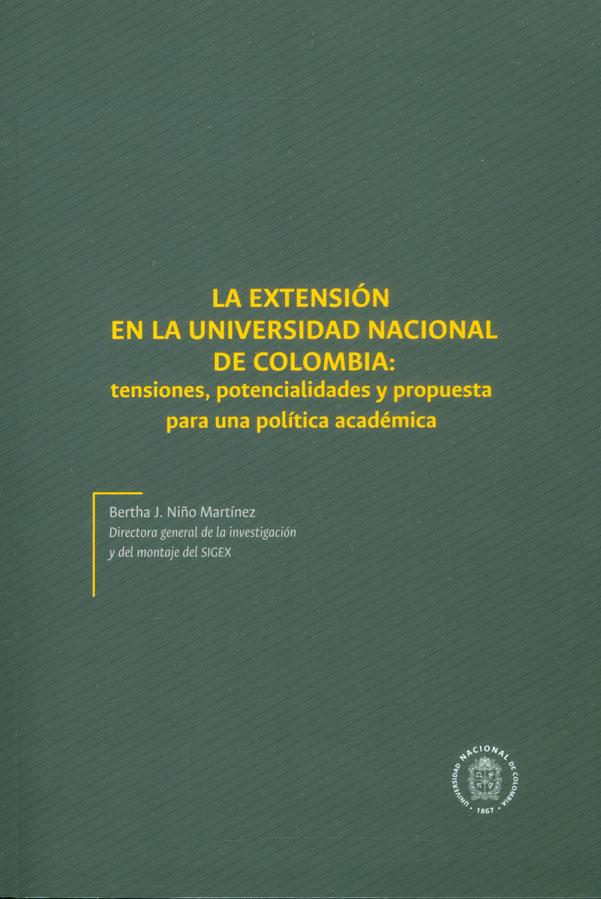 La extensión en la Universidad Nacional de Colombia: tensiones, potencialidades y propuesta para una política académica