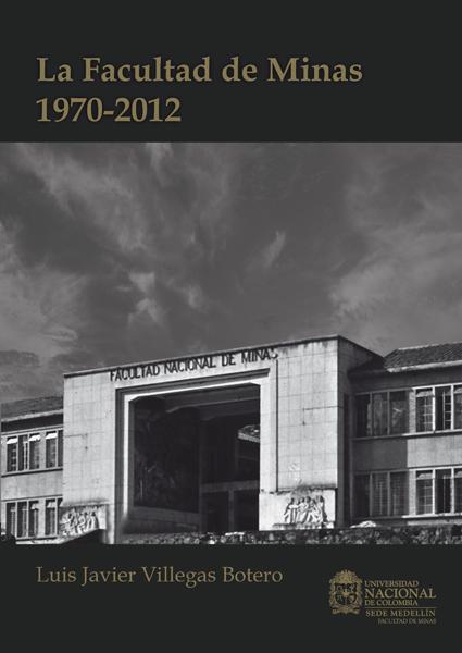 La Facultad de Minas 1970-2012