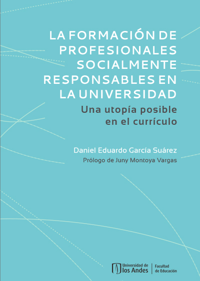 La formación de profesionales socialmente responsables en la universidad. Una utopía posible en el currículo