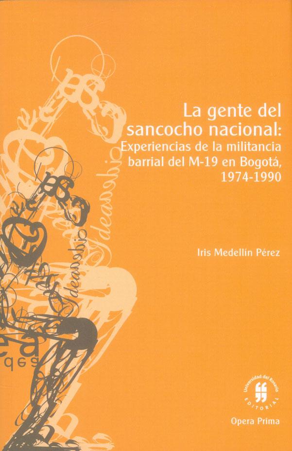 La gente del sancocho nacional: experiencias de la militancia barrial del M-19 en Bogotá, 1974-1990