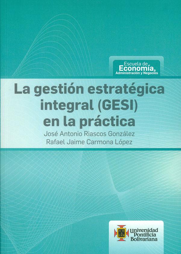 La gestión estratégica integral(GESI) en la práctica