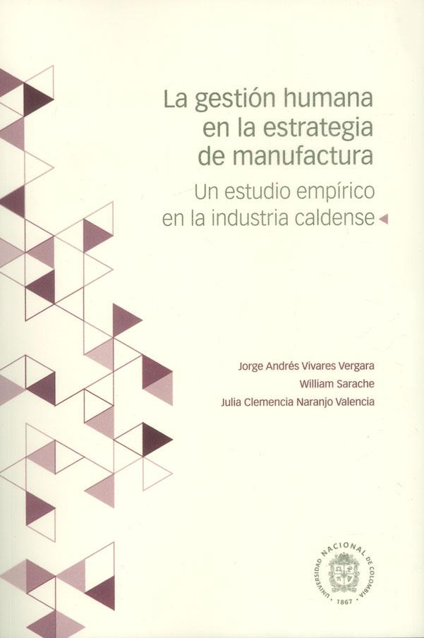 La gestión humana en la estrategica de manufactura. Un estudio empírico en la industria caldense