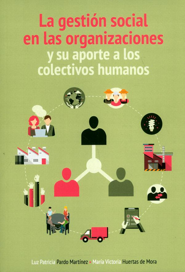 La gestión social en las organizaciones y su aporte a los colectivos humanos