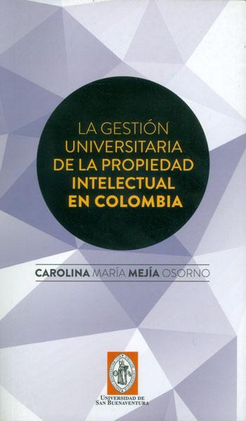 La gestión universitaria de la propiedad intelectual en Colombia