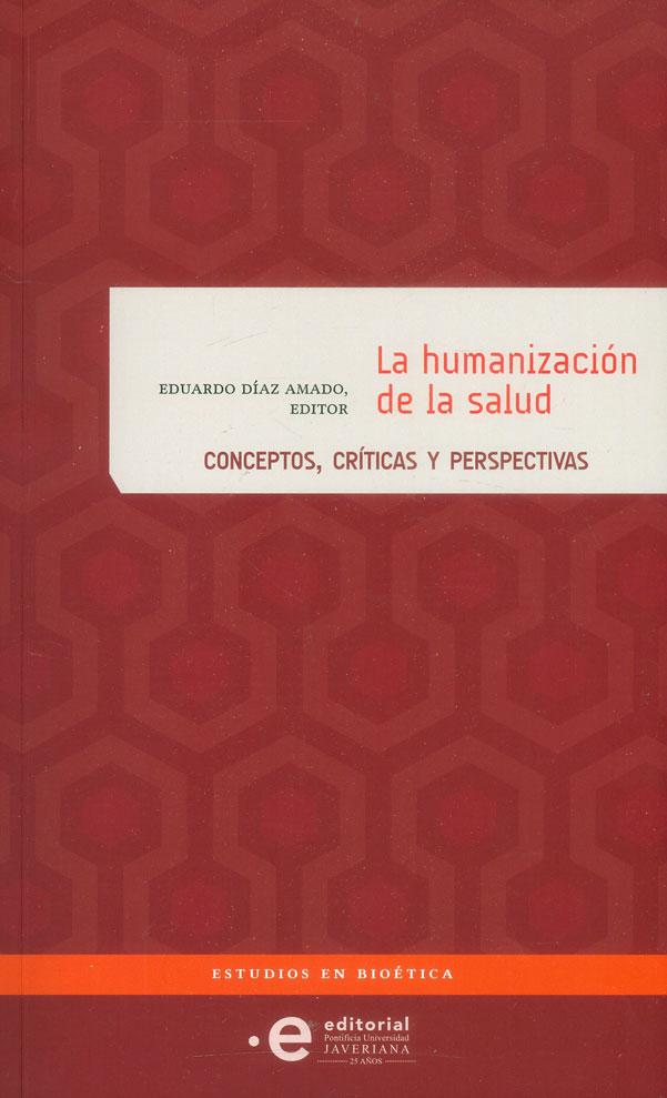 La humanización de la salud: Conceptos, críticas y perspectivas