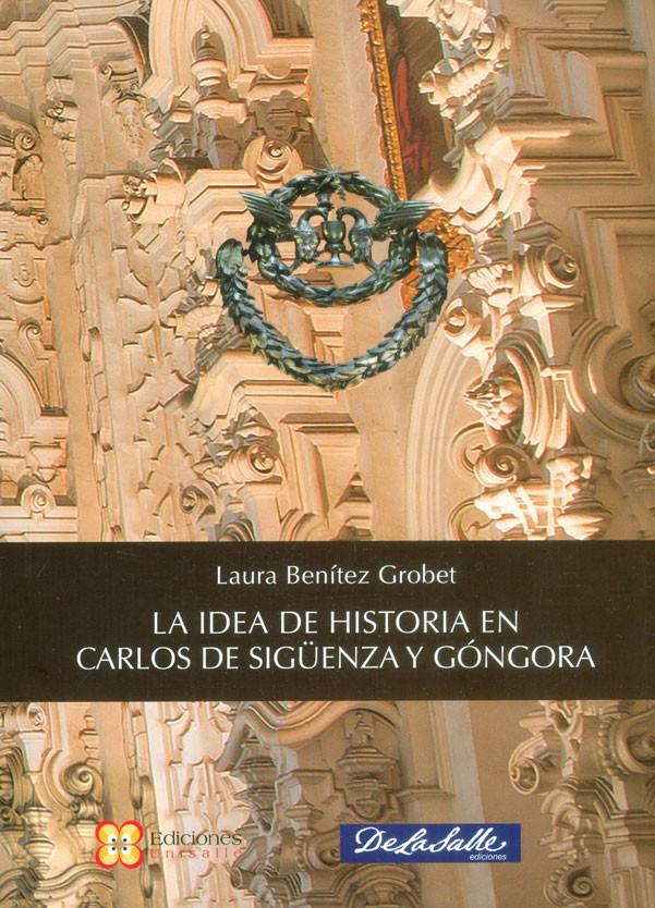 La idea de historia en Carlos de Sigüenza y Góngora