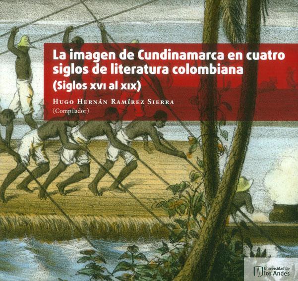La imagen de Cundinamarca en cuatro siglos de la literatura colombiana (Siglo XVI y XIX)