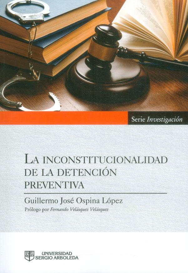 La inconstitucionalidad de la detención preventiva