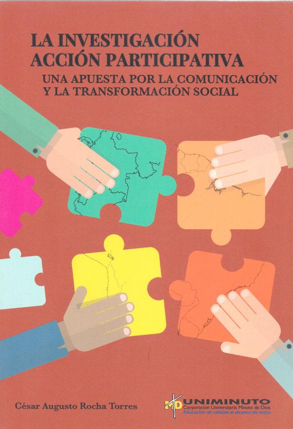 La investigación acción participativa: una apuesta por la comunicación y la transformación social